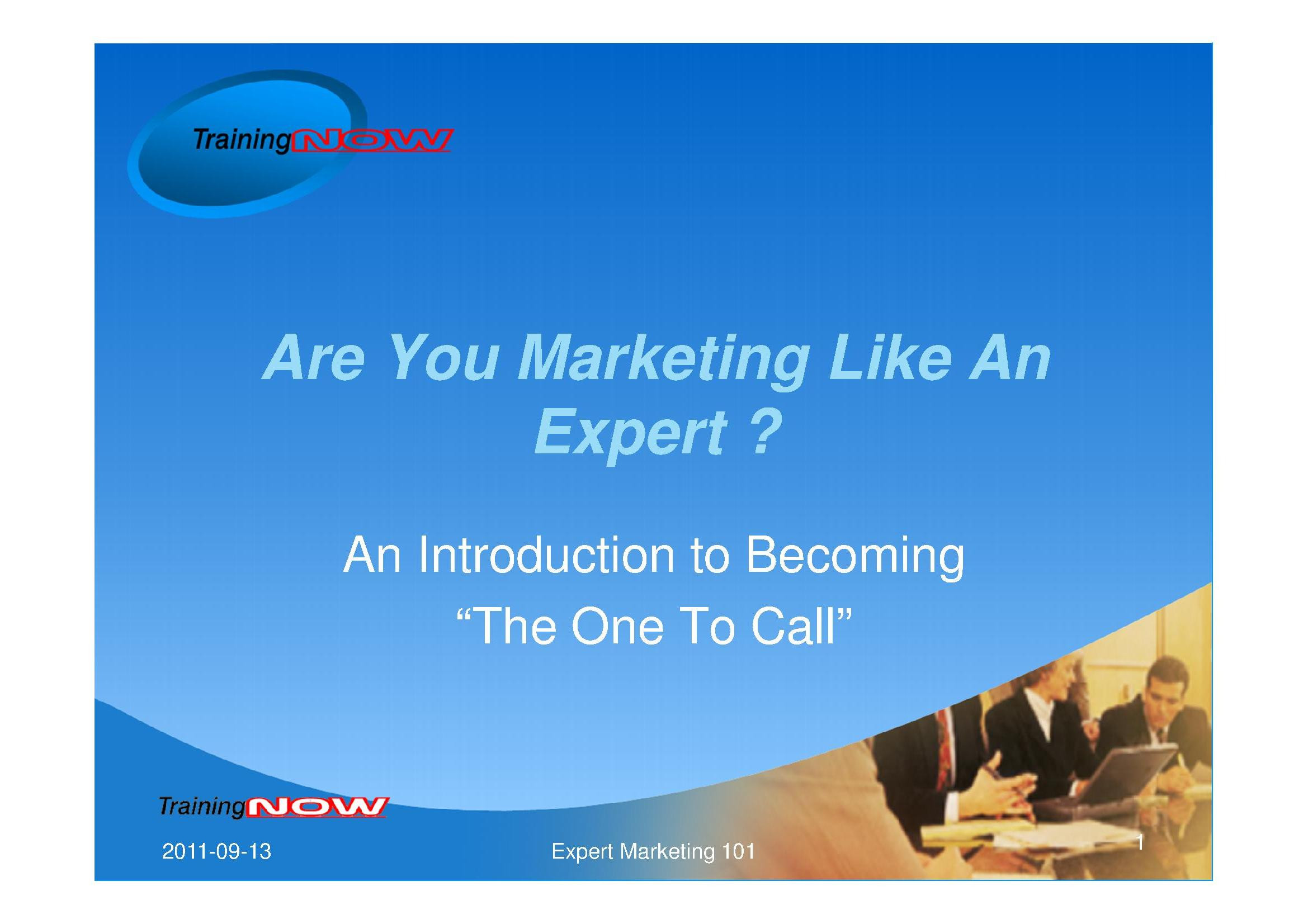 Expert Marketing 101: Becoming the One to Call